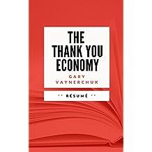 THE THANK YOU ECONOMY: Résumé en Français (French Edition)