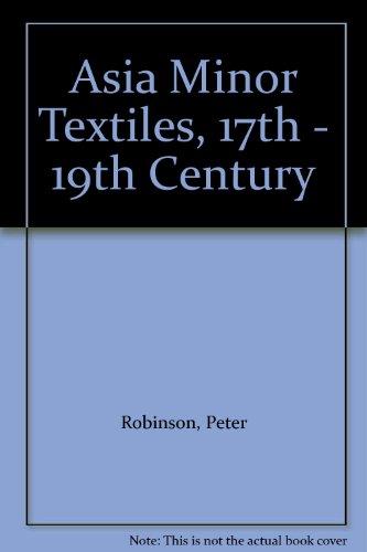 Asia Minor Textiles, 17th - 19th Century