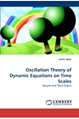 Oscillation Theory of Dynamic Equations on Time Scales: Second and Third Orders Paperback