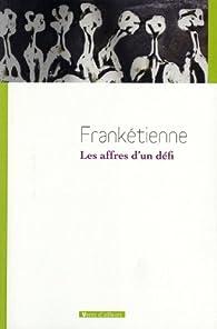 Les affres d'un défi par  Frankétienne