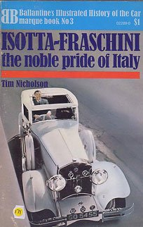 isotta-fraschini-the-noble-pride-of-italy-ballantines-illustrated-history-of-the-car-marque-book-no-