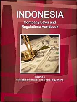 Book Indonesia Company Laws and Regulations Handbook Volume 1 Strategic Information and Basic Regulations