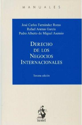 Derecho de los Negocios Internacionales (Manuales (iustel)) por José Carlos Fernández Rozas,Rafael Arenas García,Pedro Alberto de Miguel Asensio