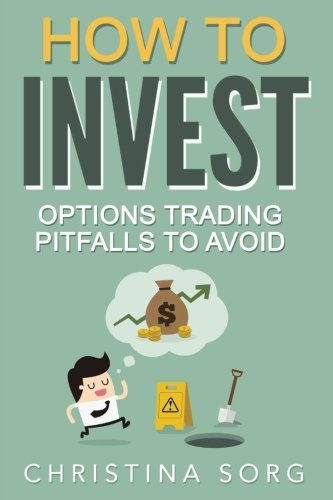How to Invest: Options Trading Pitfalls to Avoid (Millionaire Mind Saga) (Volume 4)