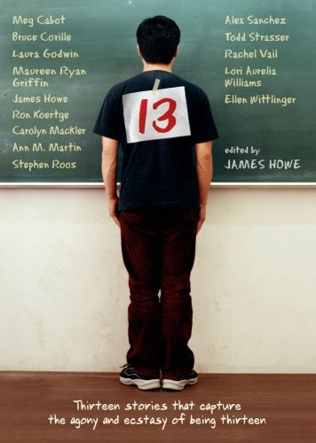 13: Thirteen Stories That Capture the Agony and Ecstasy of Being Thirteen (Tapa Blanda)