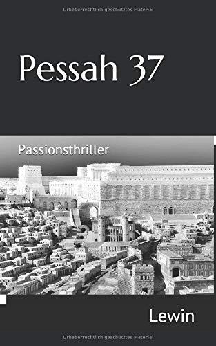Pessah 37: Passionsthriller