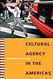 Cultural Agency in the Americas, , 0822334879