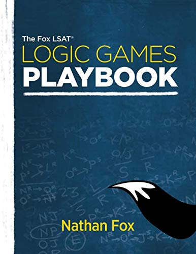 The Fox LSAT Logic Games Playbook (Preparing For The Lsat On Your Own)
