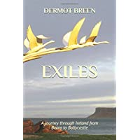 Exiles: A journey through Ireland from Beara to Ballycastle (The Pilgrim Trilogy)