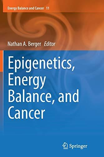 Epigenetics, Energy Balance, and Cancer