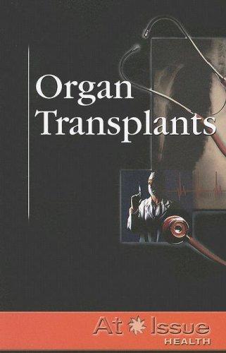 Organ Transplants (At Issue)
