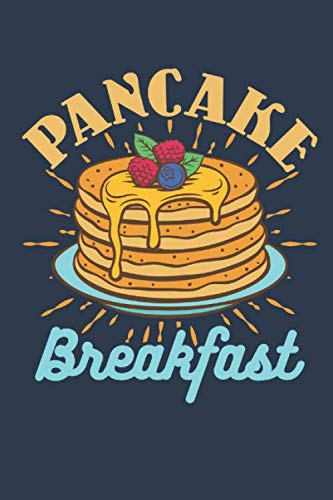 Pancake Breakfast: Pancake Journal, Blank Paperback Notebook for Pancakes Lovers, 150 pages, college ruled