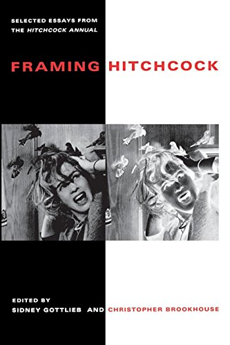 Framing Hitchcock: Selected Essays from the Hitchcock Annual (Contemporary Approaches to Film and Media Series)