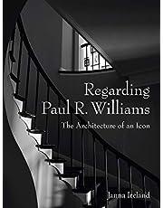 Regarding Paul R. Williams: A Photographer's View
