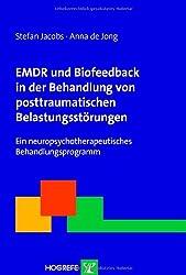 EMDR und Biofeedback in der Behandlung von posttraumatischen Belastungsstörungen: Ein neuropsychotherapeutisches Behandlungsprogramm