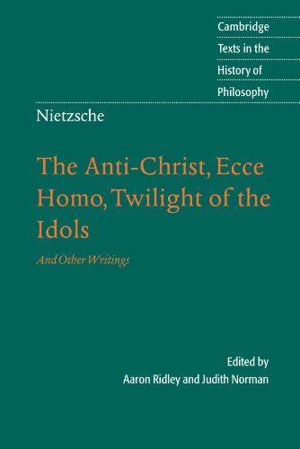 Ecce Homo - Nietzsche: The Anti-Christ, Ecce Homo, Twilight of the Idols: And Other Writings (Cambridge Texts in the History of Philosophy)