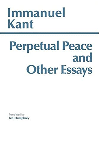 perpetual peace and other essays on politics history and morals  perpetual peace and other essays on politics history and morals immanuel kant ted humphrey 9780915145478 history surveys
