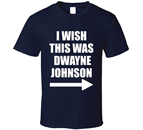 Wish This Was Dwayne Johnson Funny Trending Celebrity The Rock T Shirt L Navy
