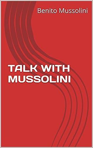 Scribdin ilmaiset latauskirjat TALK WITH MUSSOLINI RTF B01C5UFMMI