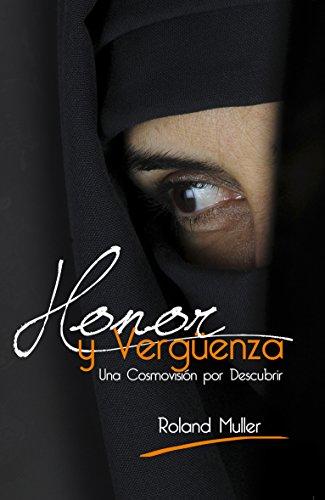 Honor y Vergüenza: Una cosmovisión por descubrir (Spanish Edition) by [Muller,