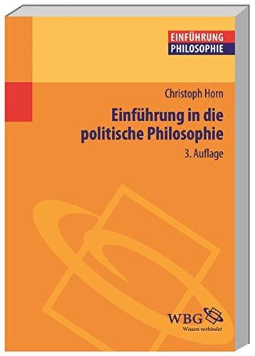 Einführung in die Politische Philosophie (Philosophie kompakt)