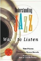 Understanding Jazz: Ways to Listen Hardcover