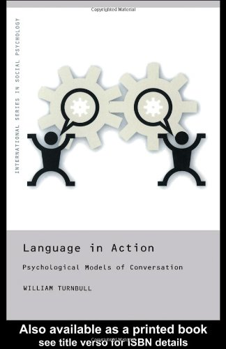 Language in Action: Psychological Models of Conversation (International Series in Social Psychology) by Routledge
