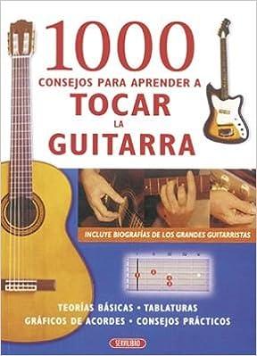 1000 consejos para aprender a tocar la guitarra: Amazon.es: Varios ...