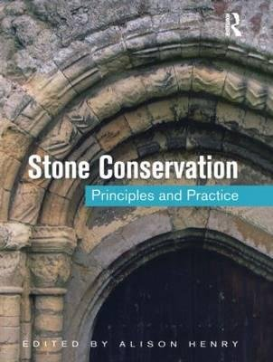 [(Stone Conservation: Principles and Practice )] [Author: Alison Henry] [Feb-2013]