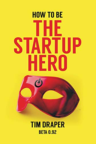 How to be The Startup Hero: A Guide and Textbook for Entrepreneurs and Aspiring Entrepreneurs (Best Jobs For Aspiring Entrepreneurs)