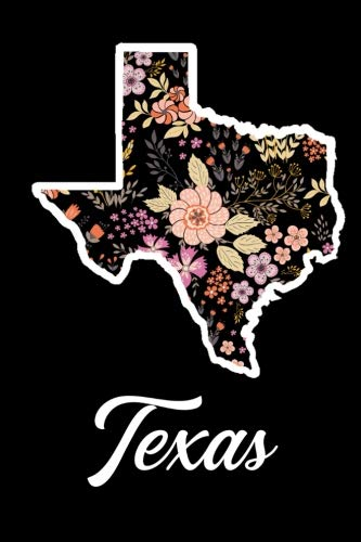 - Texas: Blank Lined Journal for anyone that loves Texas, flowers, the outdoors and nature!