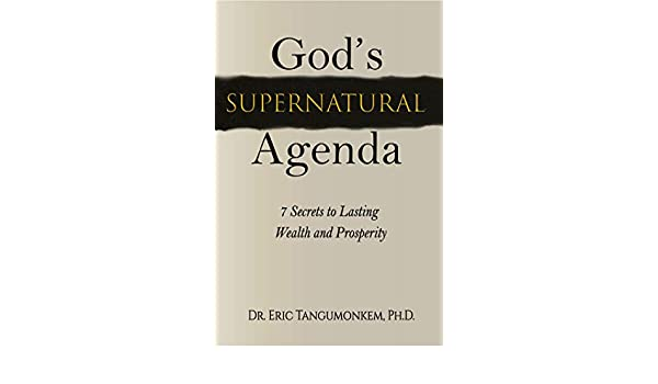 Gods Supernatural Agenda: 7 Secrets to Lasting Wealth and Prosperity