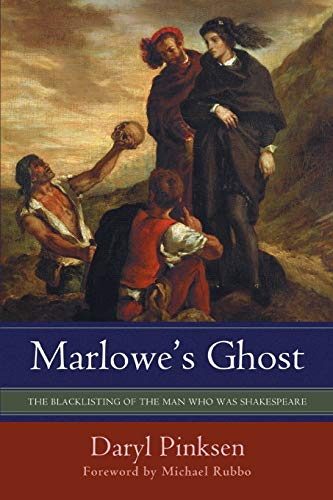 Marlowe's Ghost: The Blacklisting of the Man Who Was Shakespeare (William Shakespeare Best Poems Ever)