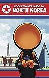 Rocketbone s Guide to North Korea