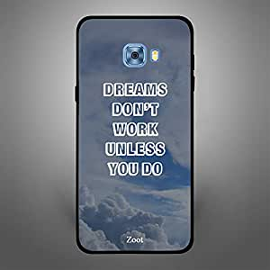 Samsung Galaxy C5 Dreams Dont Work Unless You do