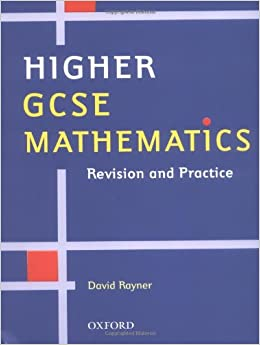 Higher gcse mathematics revision and practice gcse mathematics higher gcse mathematics revision and practice gcse mathematics revision practice d rayner 9780199147915 amazon books fandeluxe Images