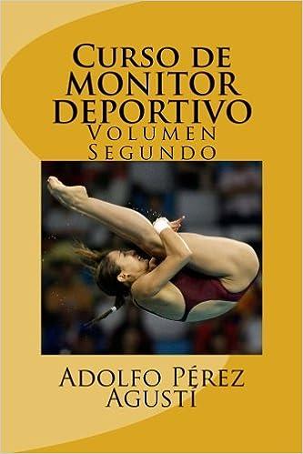 Curso de MONITOR DEPORTIVO: Volumen segundo (Cursos ...