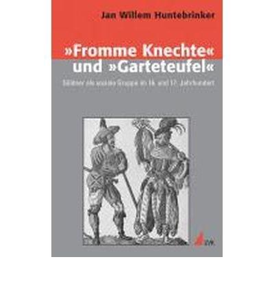 ?Fromme Knechte? und ?Garteteufel?: S?ldner als soziale Gruppe im 16. und 17. Jahrhundert (Konflikte und Kultur - Historische Perspektiven) (Paperback)(German) - Common PDF