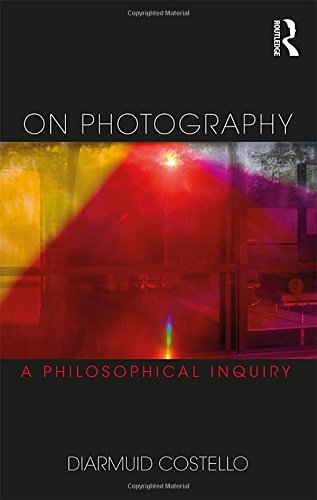 On Photography: A Philosophical Inquiry (Thinking in Action)