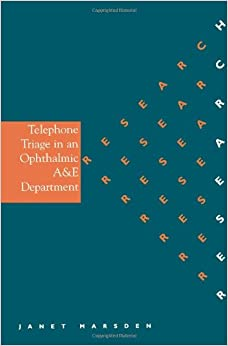 Telephone Triage in an Ophthalmic A and E (Whurr Nursing Research)