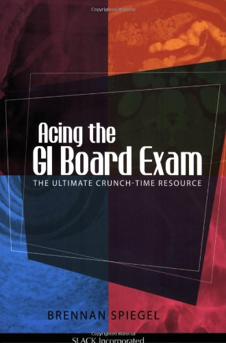 Acing the GI Board Review: The Ultimate Crunch-Time Resourse (Mayo Clinic Board Review Course Internal Medicine)