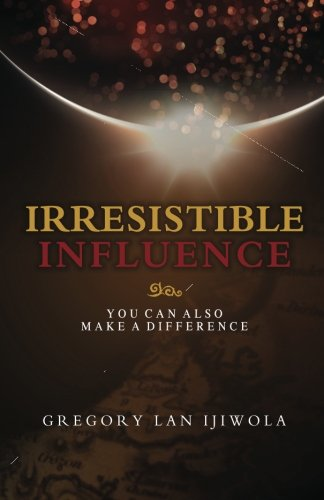 Download Irresistible Influence: You Can Also Make a Difference pdf epub