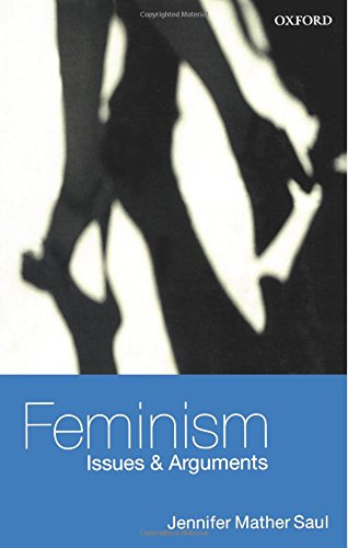 Feminism: Issues & Arguments