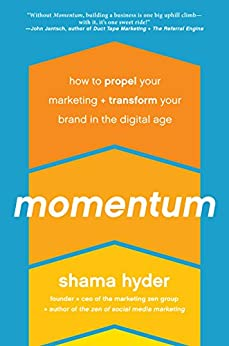 Momentum: How to Propel Your Marketing and Transform Your Brand in the Digital Age by [Hyder, Shama]
