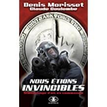 By DENIS MORISSET - Nous Ǹtions invincibles TǸmoignage d'un ex-commando
