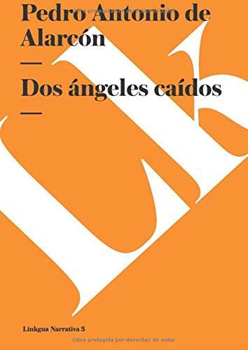 Dos angeles caidos (Narrativa) (Spanish Edition) [Pedro Antonio de Alarcon] (Tapa Blanda)