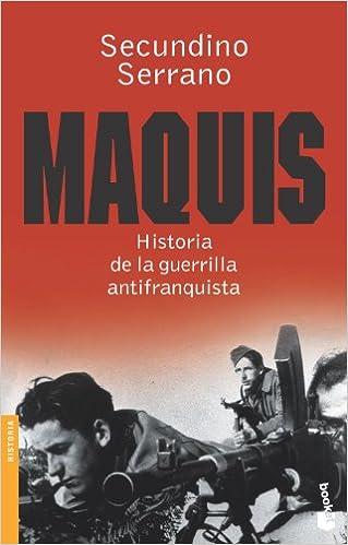 Maquis. Historia de la guerrilla antifranquista Divulgación: Amazon.es: Serrano, Secundino: Libros