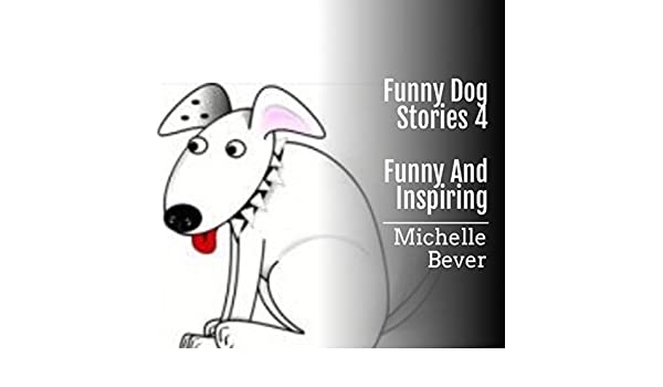 Funny Dog Stories 4: Funny and Inspiring (Audible Audio