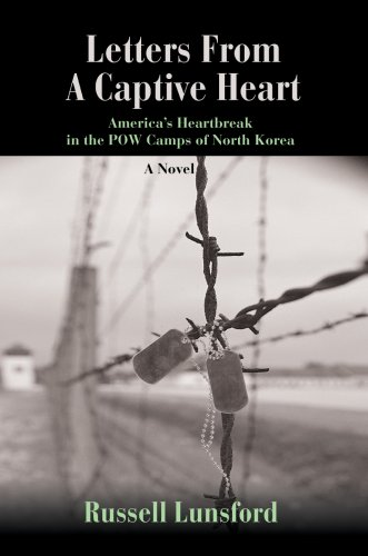 Read Online Letters From A Captive Heart: America's Heartbreak in the POW Camps of North Korea pdf