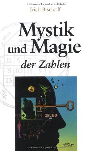 Mystik und Magie der Zahlen. Das Standardwerk über die Doppelnatur der Zahlen Gebundenes Buch – April 2004 Erich Bischoff KOMET 3898363945 MAK_MNT_9783898363945